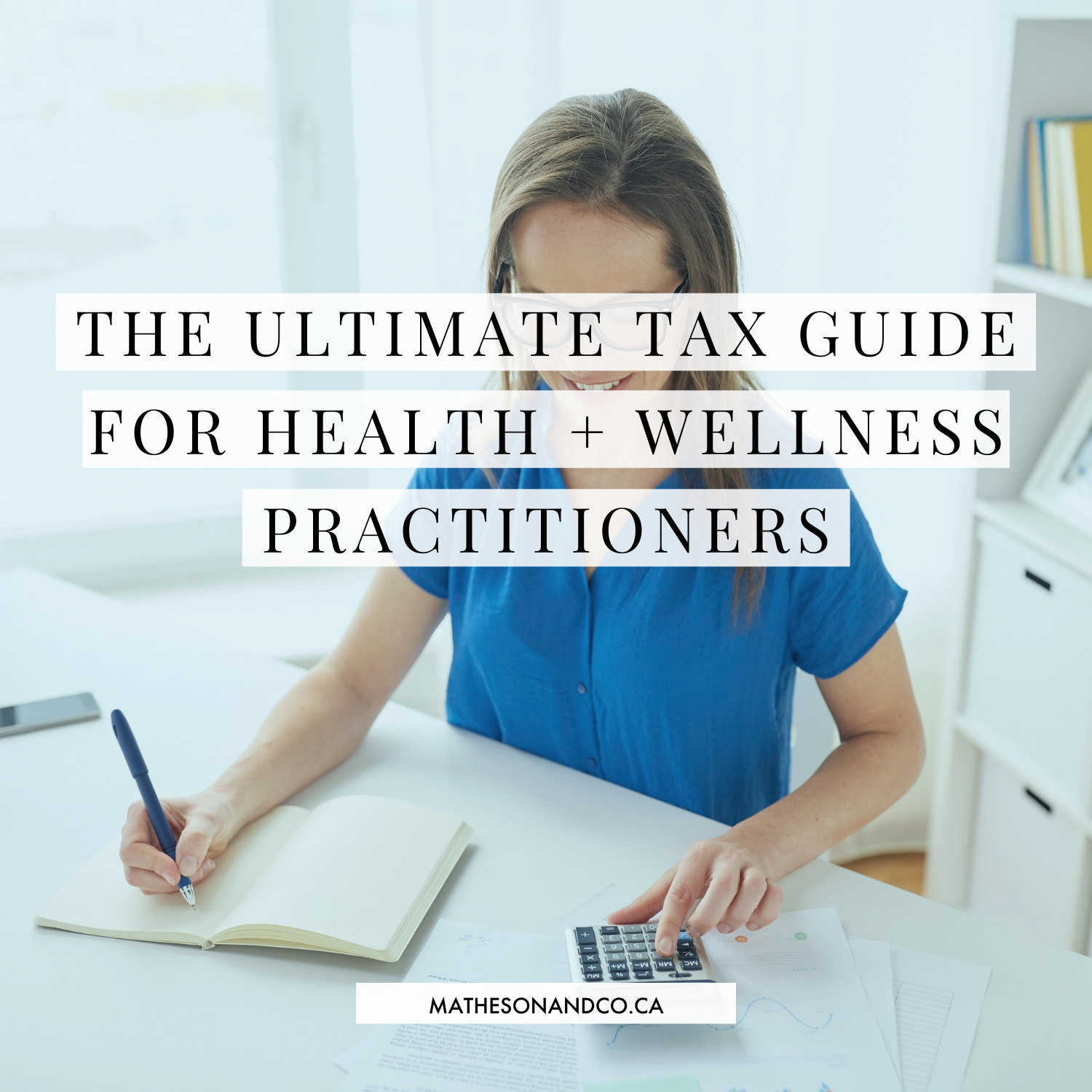 The Ultimate Tax Guide for Health + Wellness Practitioners