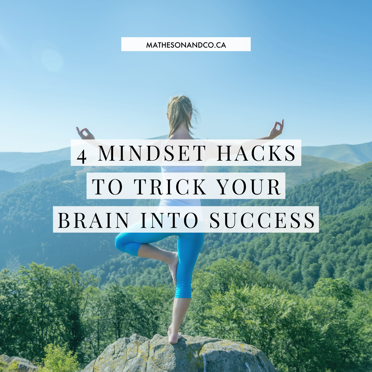 4 Mindset Hacks to Trick your Brain into Success
