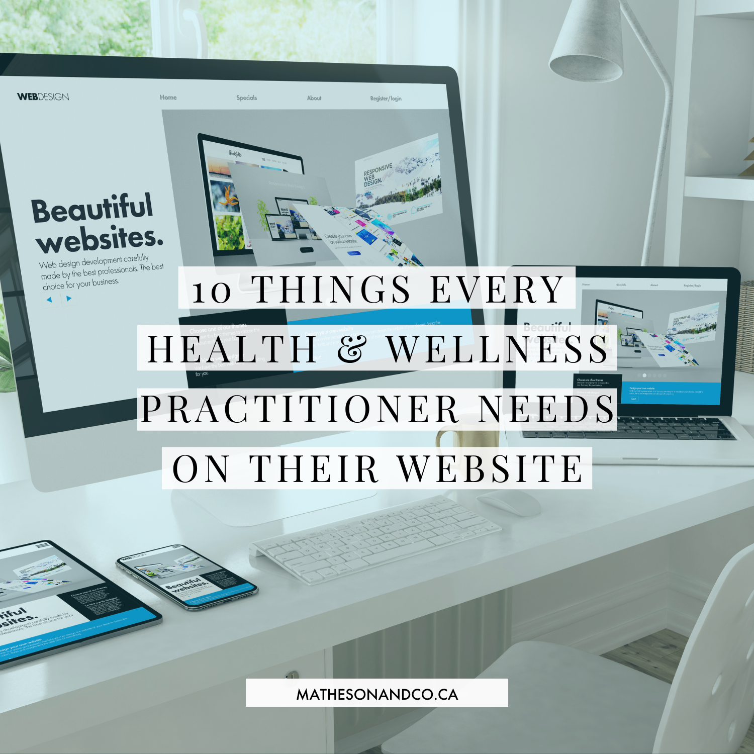 10 Things Every Health + Wellness Practitioner Needs On Their Website