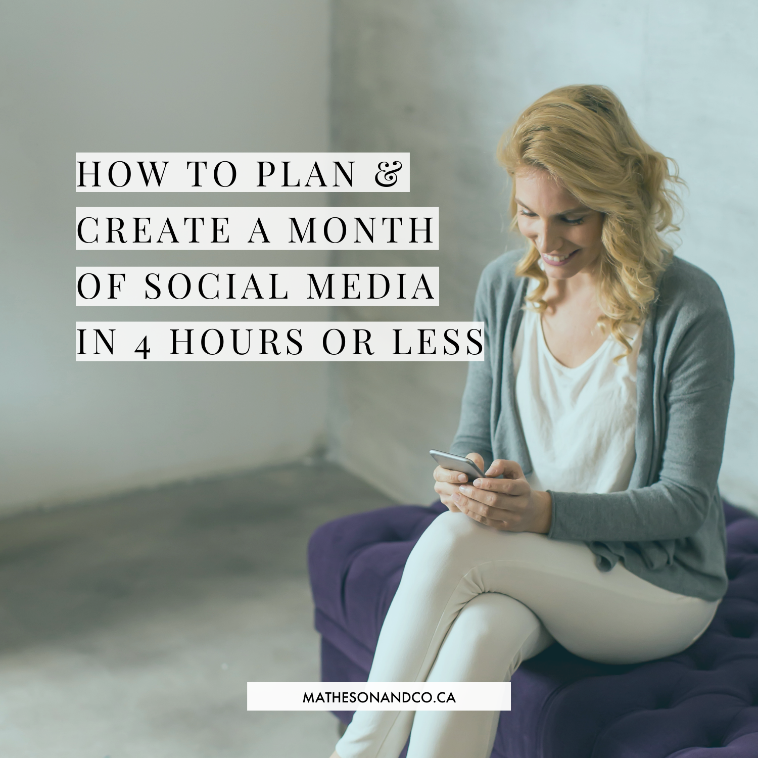How to Plan + Create a Month of Social Media in 4 Hours or Less