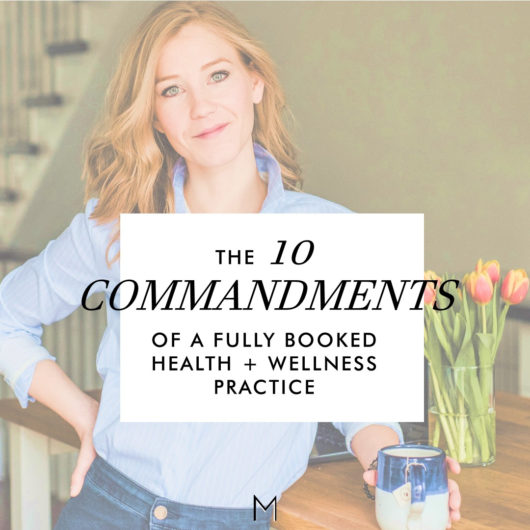 10 COMMANDMENTS for a fully booked health and wellness practice