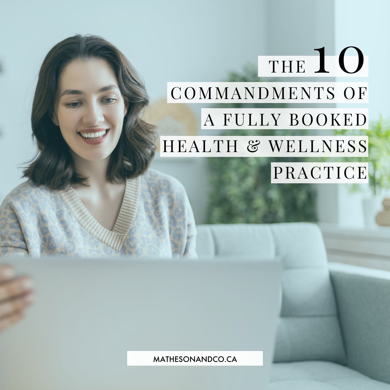 The 10 Commandments of a Fully Booked Health + Wellness Practice