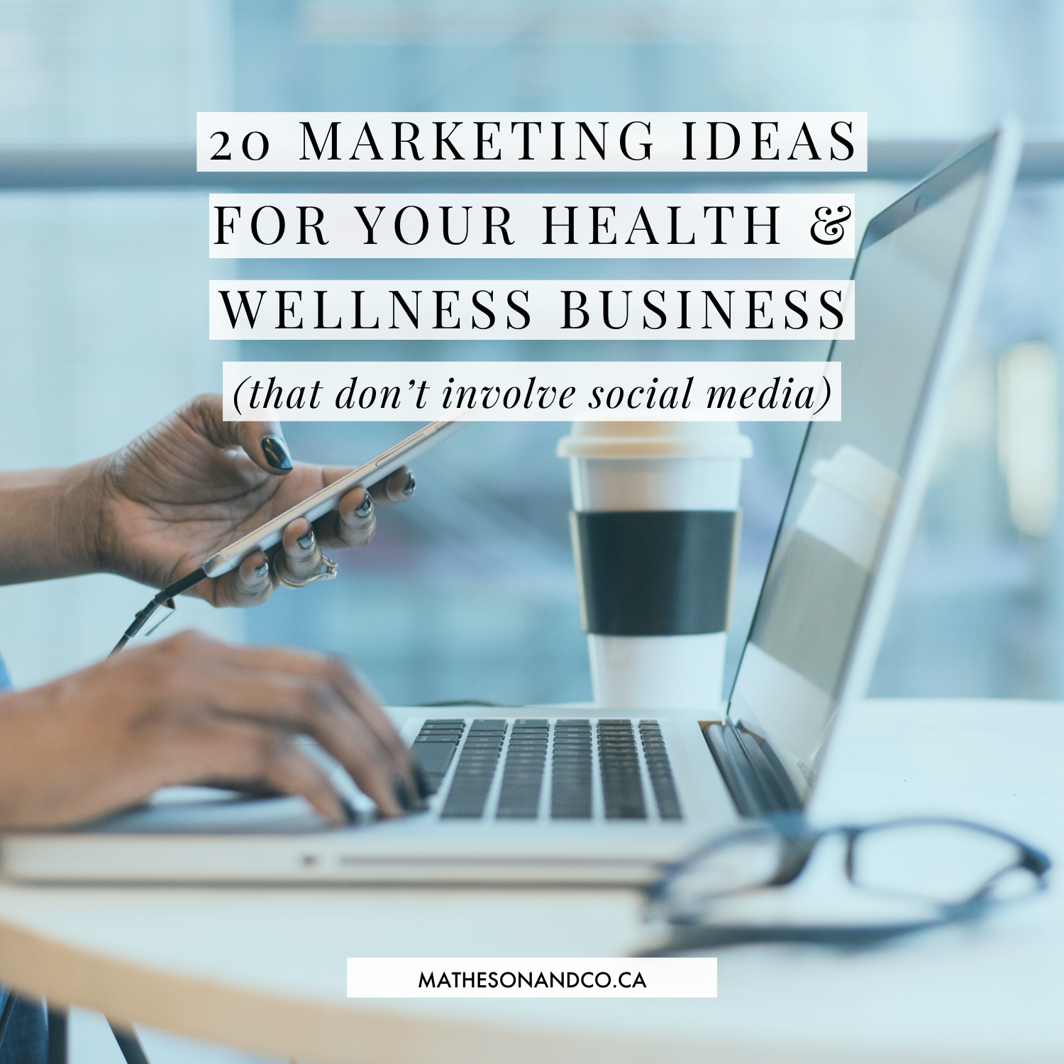 20 Marketing Ideas For Your Health & Wellness Business (that don't involve social media)