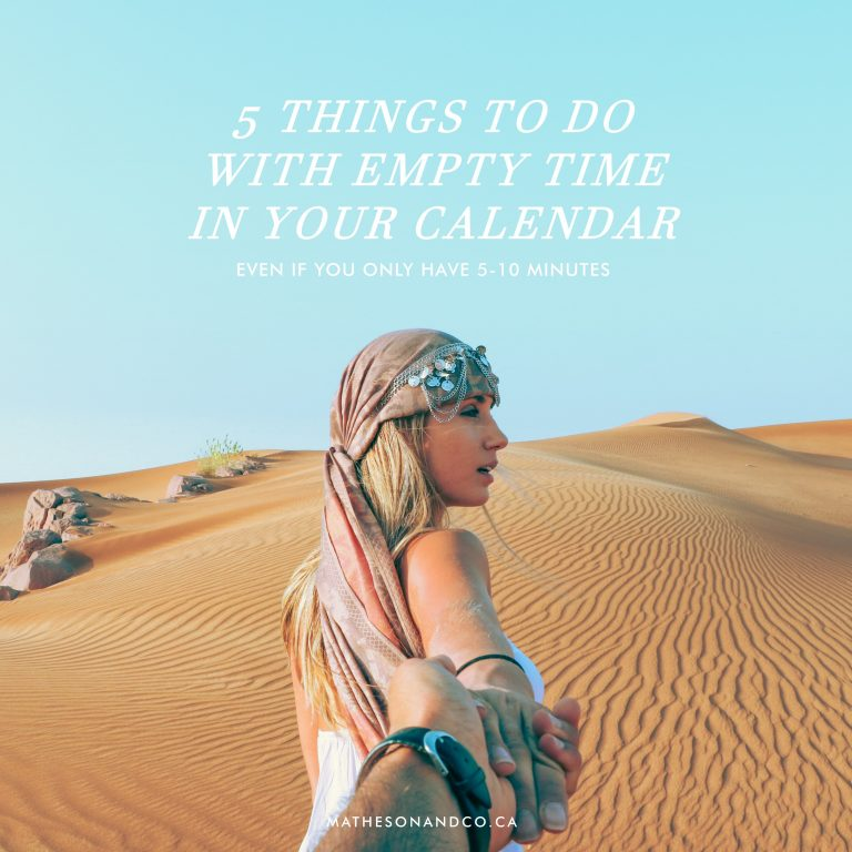 5 THINGS TO DO WITH EMPTY TIME IN YOUR CALENDAR