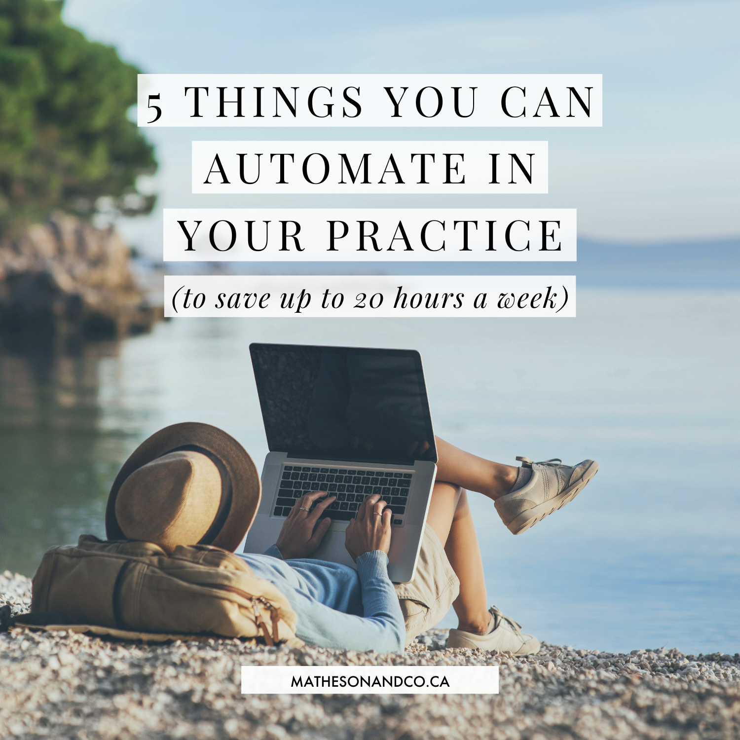 5 Things You Can Automate In Your Practice (to save up to 20 hours a week)