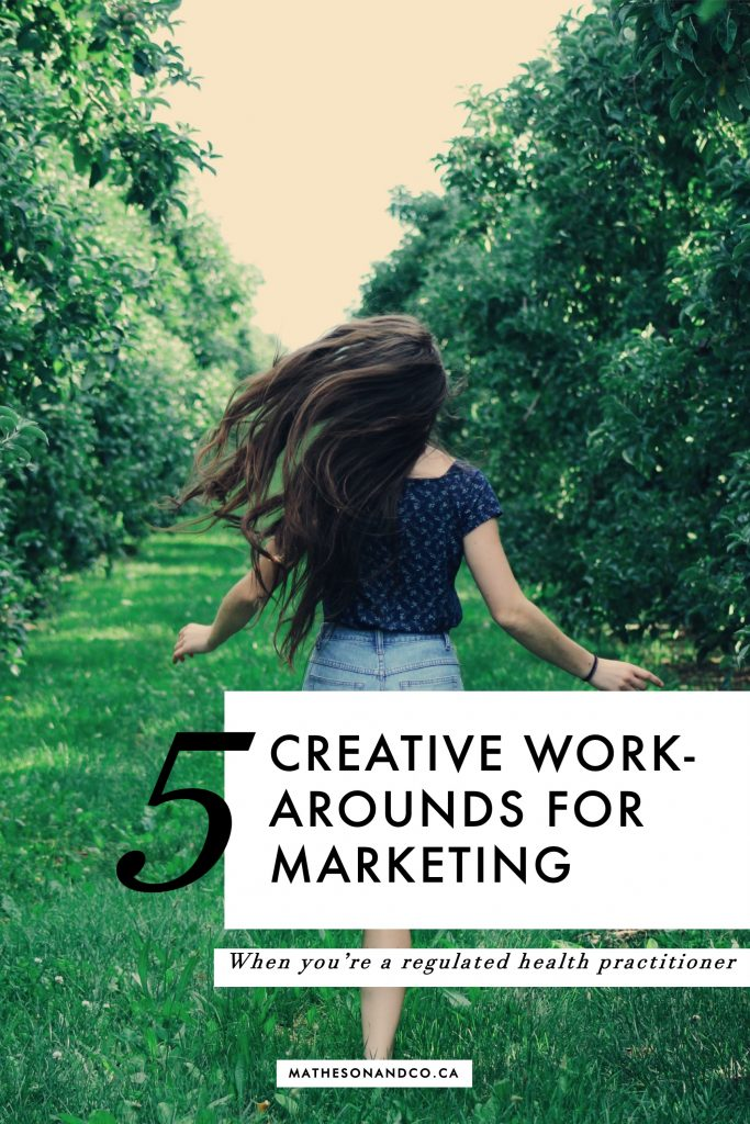 5 creative workarounds for marketing when you're a regulated health practitioner
