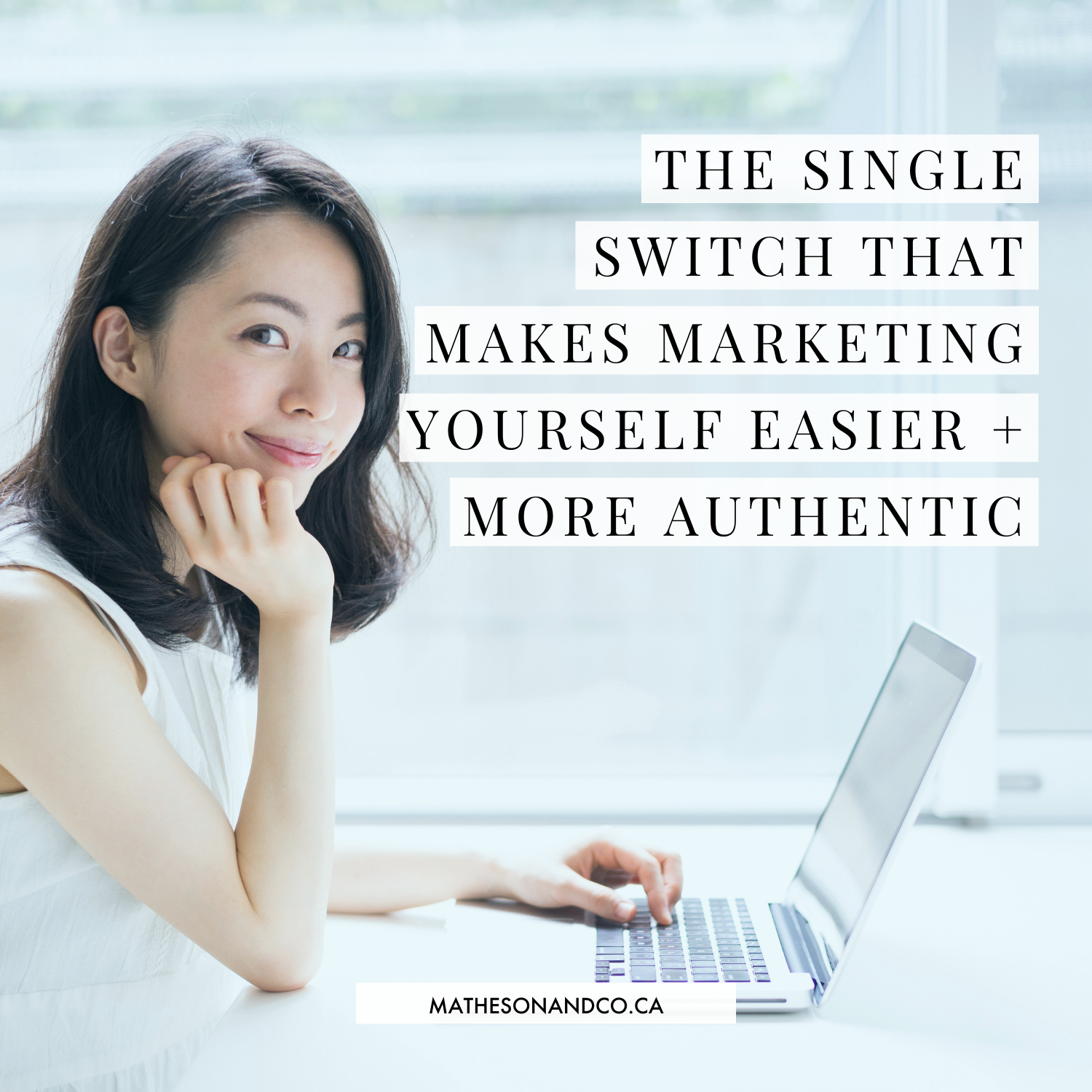 The Single Switch That Makes Marketing Yourself Easier + More Authentic