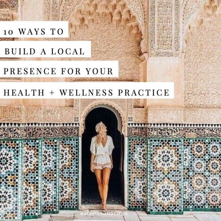 10 WAYS TO BUILD A LOCAL PRESENCE FOR YOUR HEALTH + WELLNESS PRACTICE