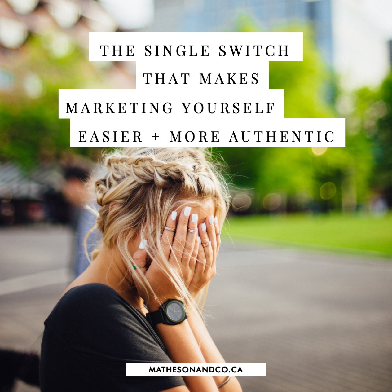 The single switch that makes marketing yourself easier and more authentic
