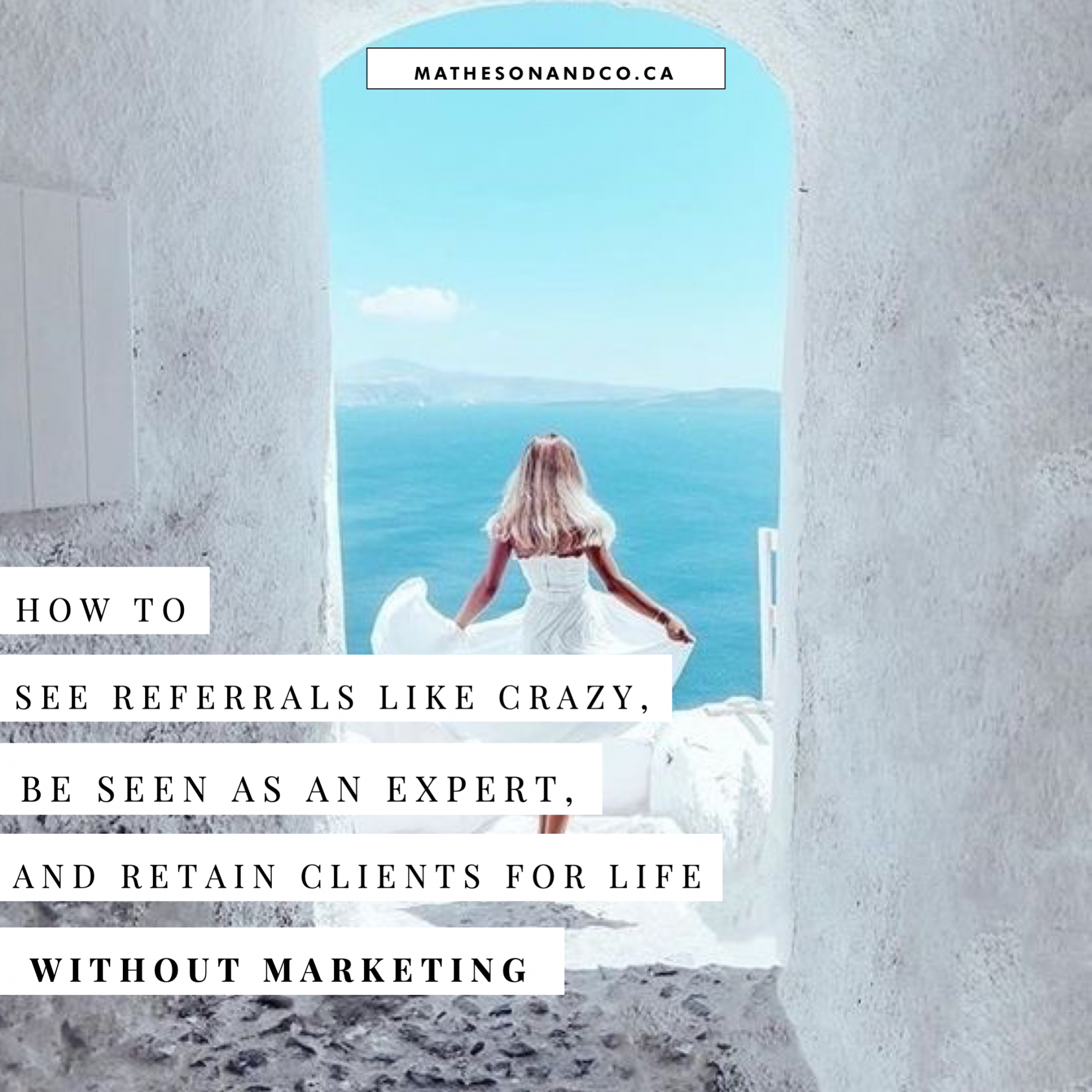 how to get referrals like crazy, be seen as an expert + retain people for life without marketing