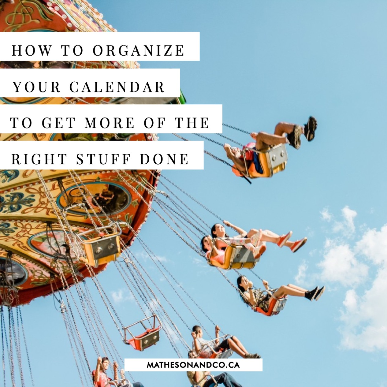 how to organize your calendar so you get more of the right stuff done