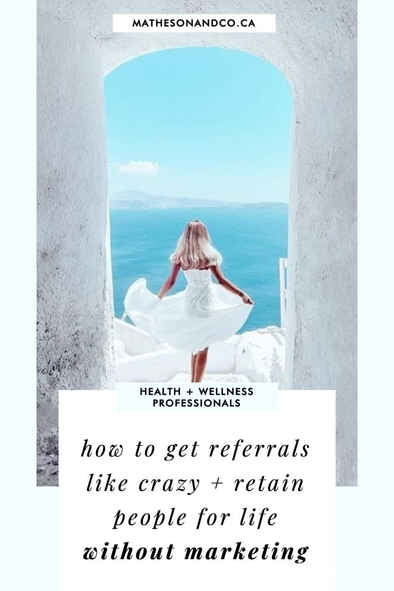 how to get referrals like crazy, be seen as an expert and retain patients for life without marketing