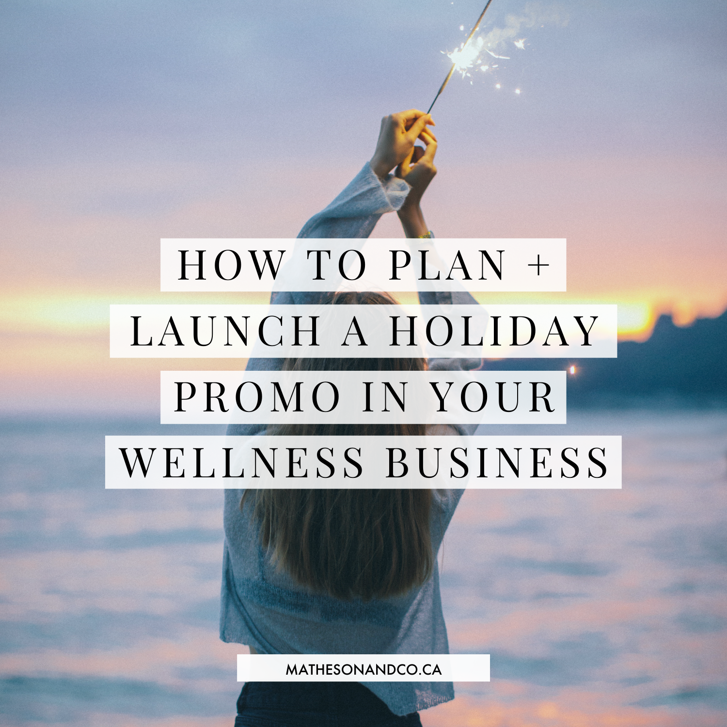How to Plan + Launch a Holiday Promo in Your Wellness Business