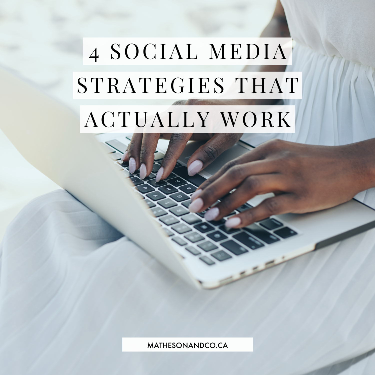 4 Social Media Strategies That Actually Work