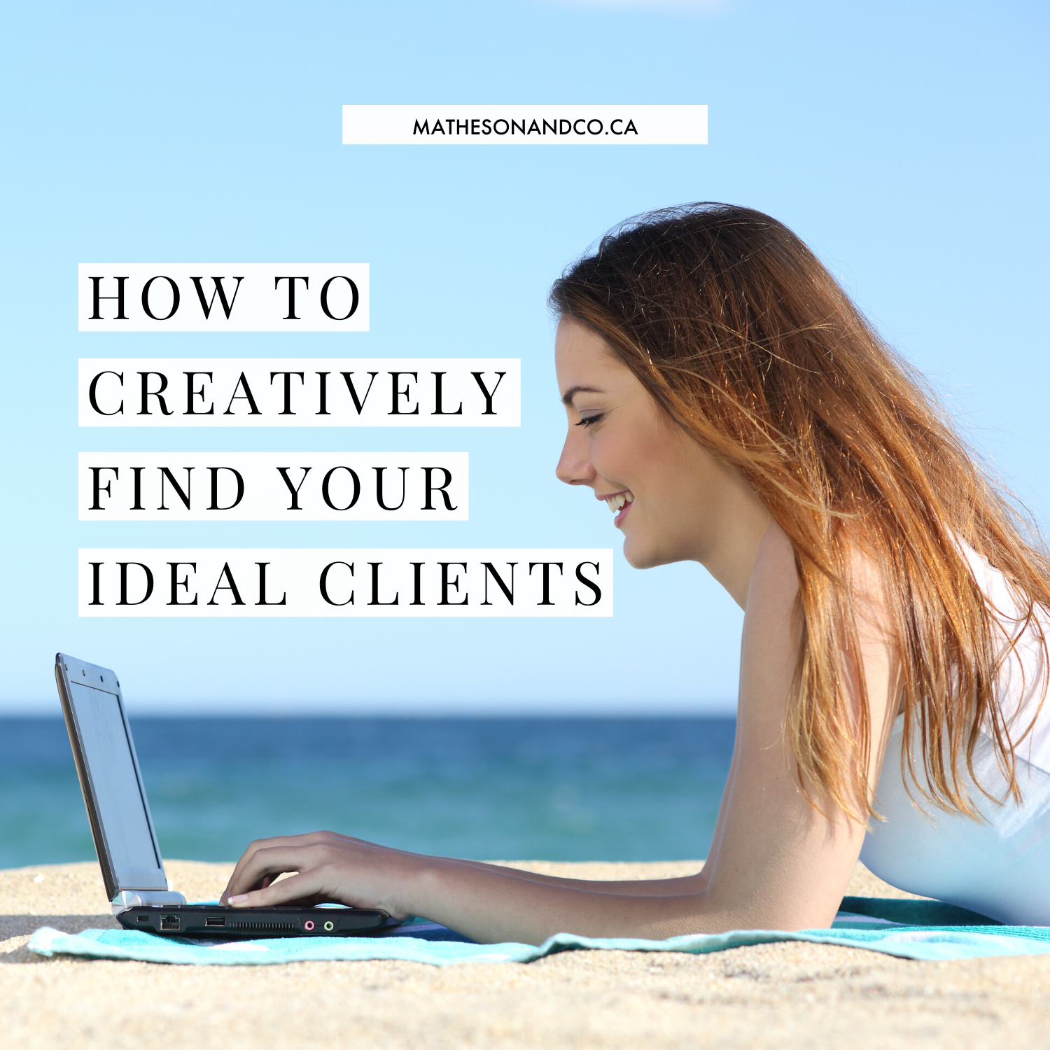 How to Creatively Find Your Ideal Clients New (updated)