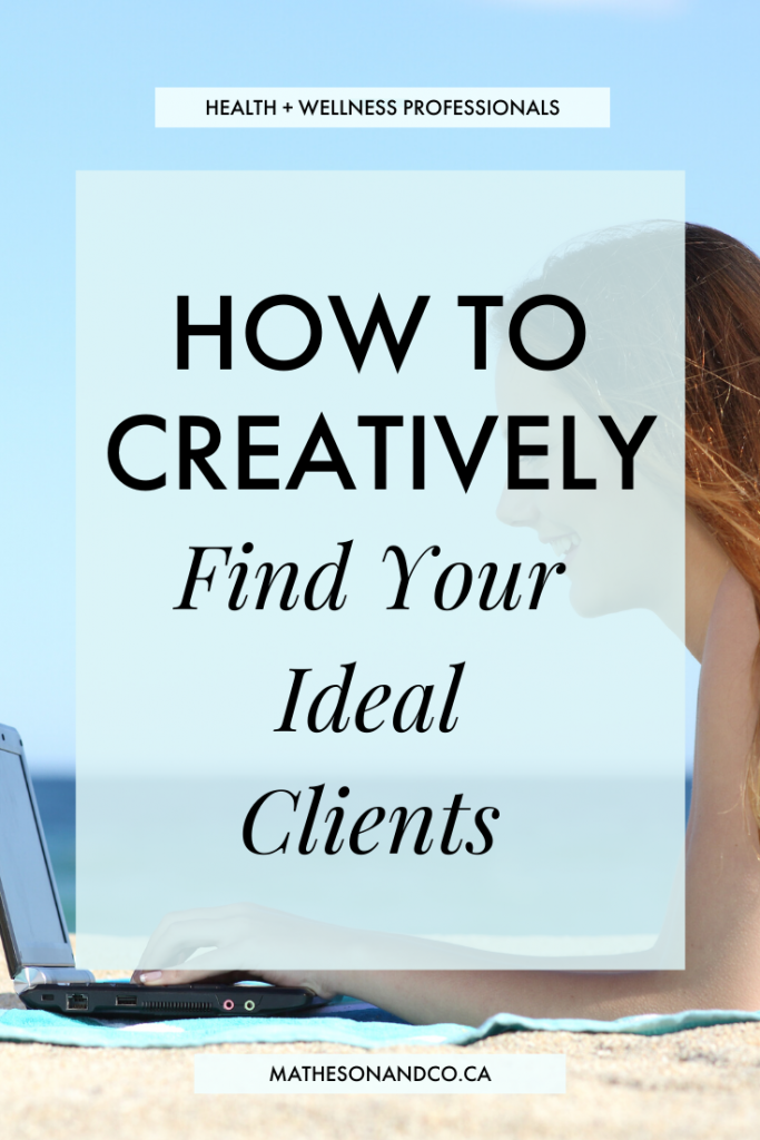 How to Creatively Find Your Ideal Clients