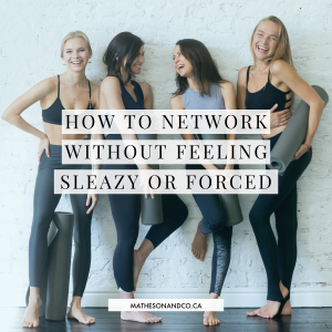 How to Network without Feeling Sleazy or Forced