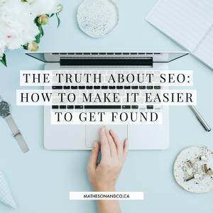 The Truth About SEO: How to Make it Easier to Get Found